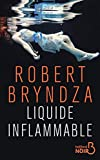 Liquide inflammable | Bryndza, Robert