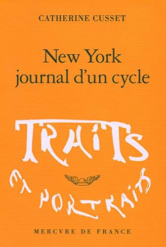 New York, journal d'un cycle / Catherine Cusset.