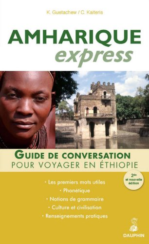 Amharique Express : (Langue officielle de l'Ethiopie)