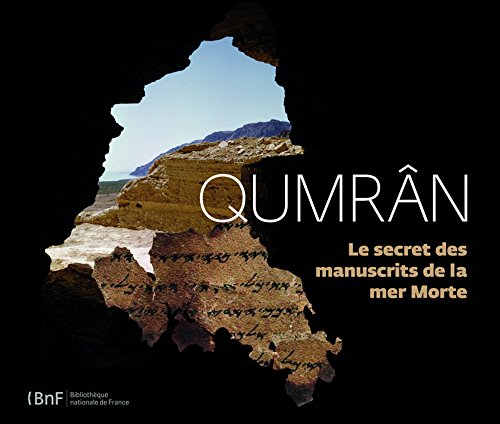 Qumrân : Le secret des manuscrits de la mer Morte