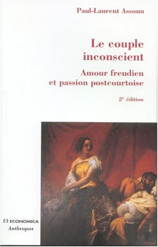 Le couple inconscient : Amour freudien et passion postcourtoise