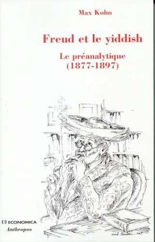 Freud et le yiddish : Le préanalytique ( 1877-1897)