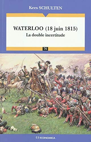 Waterloo (18 juin 1815) : La double incertitude