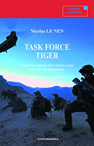 Task force tiger - journal de marche d'un chef de corps français en afghanistan
