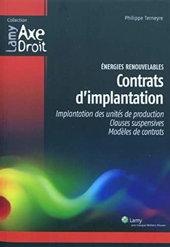 Energies renouvelables : Contrats d'implantation : Implantation des unités de production, clauses supensives, modèles de contrats