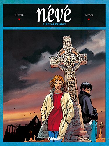Névé, tome 3 : Rouge passion