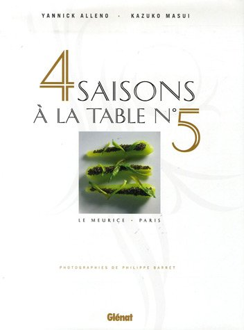 Quatre saisons à la table N° 5 : Le Meurice, Paris