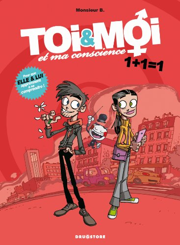 Toi & Moi et ma conscience, Tome 1 : 1+1=1