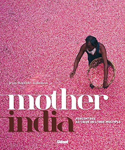 Mother India : Rencontres au coeur de l'Inde multiple