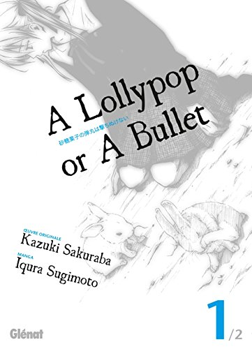 A Lollypop or A Bullet : Tome 1