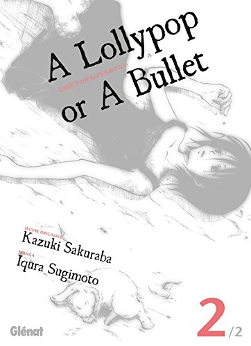 A lollypop or a bullet, Tome 2 :