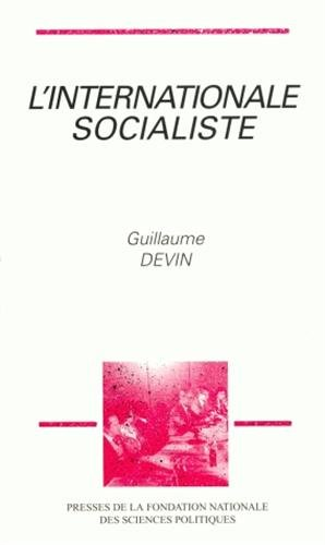L'Internationale socialiste: Histoire et sociologie du socialisme international (1945-1990)