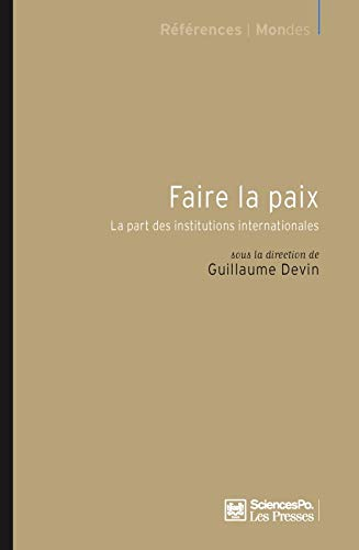 Faire la paix : La part des institutions internationales