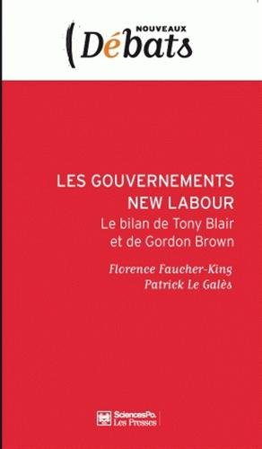 Les gouvernements New Labour : Le bilan de Tony Blair à Gordon Brown