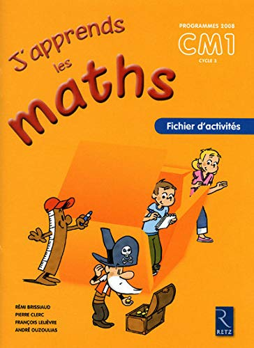 J'apprends les maths CM1 Programmes 2008
