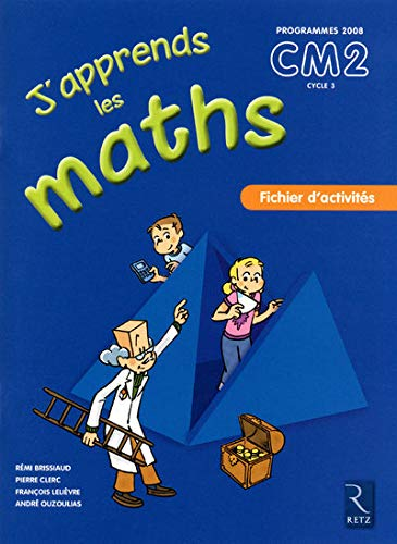 J'apprends les maths CM2 Programmes 2008