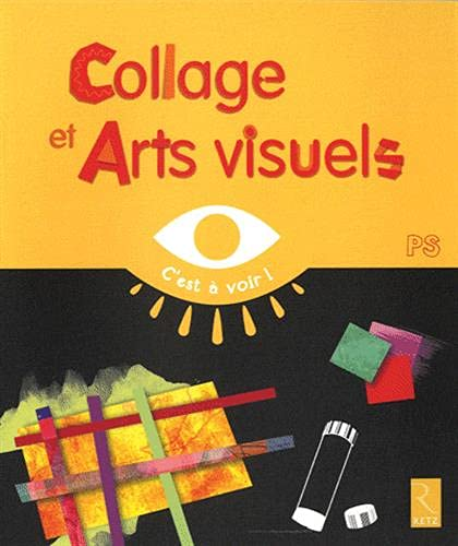 Collages et Arts visuels PS