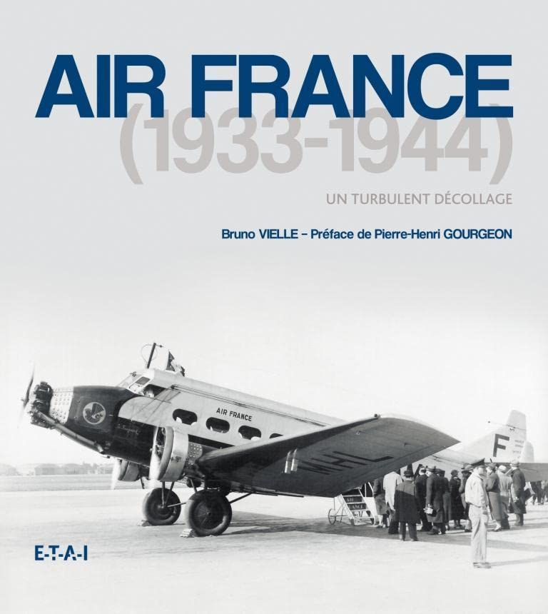 Air France (1933-1944) : Un turbulent décollage