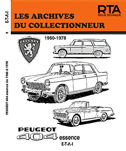 Les Archives du Collectionneur: Peugeot 404 essence: 1960-1978