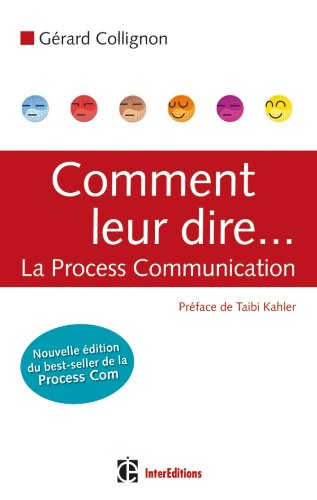 Comment leur dire... La Process Communication - 2e éditiion