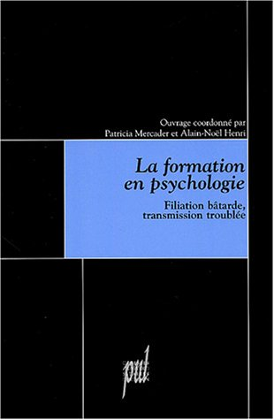 La formation en psychologie : Filiation bâtarde, transmission troublée