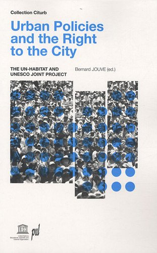 Urban Policies and the Right to the City : The UN-HABITAT and UNESCO Joint Project