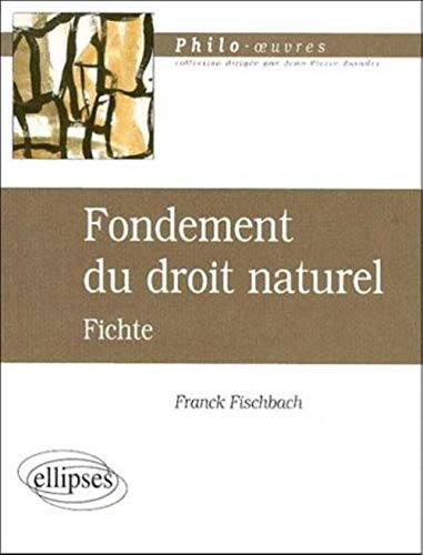 Fondement du droit naturel, Fichte