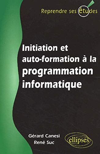 Initiation et autoformation à la programmation informatique