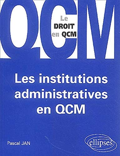 Les institutions administratives en QCM