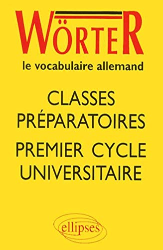 Wörter - Classes prépas et 1er cycle universitaire