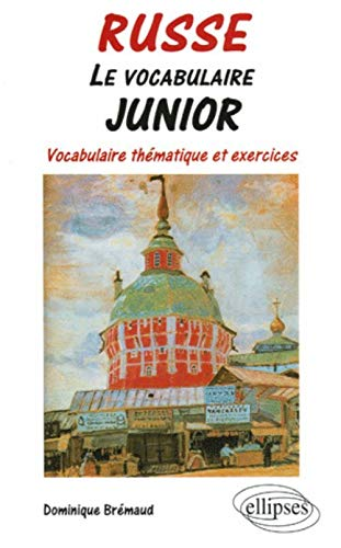 Russe Le vocabulaire junior : Vocabulaire thématique et exercices