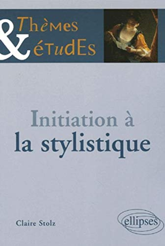 Initiation à la stylistique