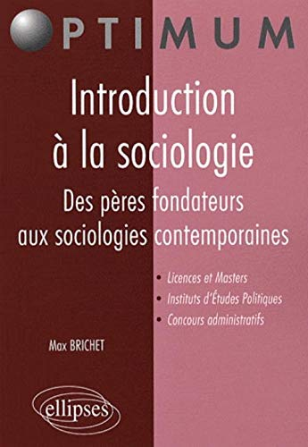 Introduction A La Sociologie Des Peres Fondateurs Aux Sociologies Contemporaines