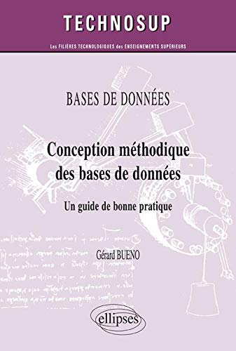 Conception Methodique des Bases de Donnees un Guide de Bonne Pratique