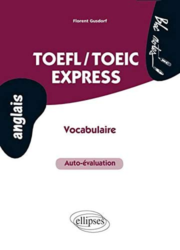 TOEFL-TOEIC express : auto-évaluation, vocabulaire