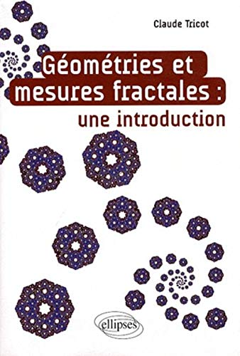 Géometrie & Mesures Fractales une Introduction