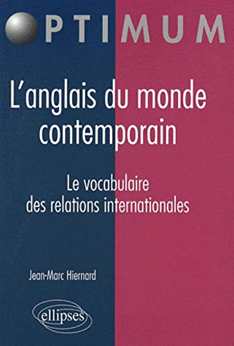 Anglais du Monde Contemporain le Vocabulaire des Relations Internationales