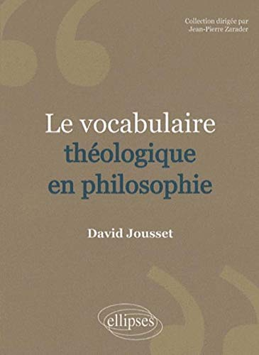 Le Vocabulaire Theologique en Philosophie