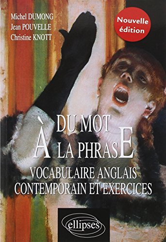 Du Mot a la Phrase Vocabulaire Anglais Contemporain & Exercices 2ème Edition