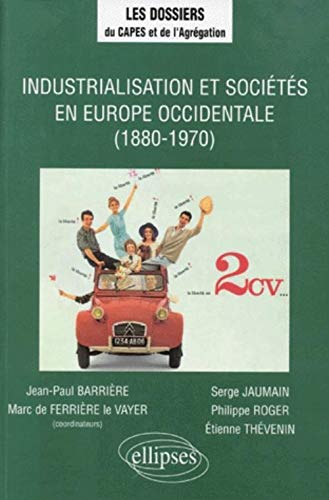 Industrialisation et sociétés en Europe occidentale, 1880-1970