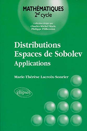 Distributions - Espaces de Sobolev : Applications