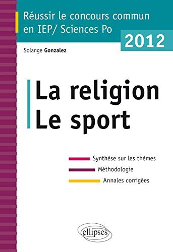 La Religion le Sport Sciences-Po/Iep 2012 Synthese Sur les Themes Méthodologie Annales