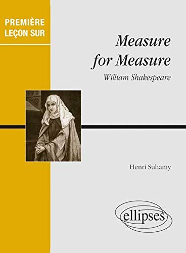 Premiere Leçon Sur Measure for Measure William Shakespeare