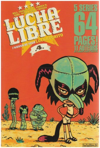 Lucha Libre, Tome 4 : I wanna be your Luchadorito