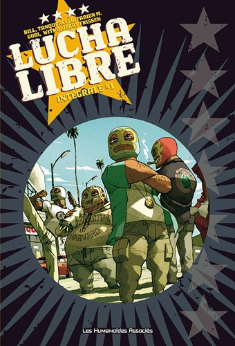 Lucha Libre, Intégrale Tome 1 :