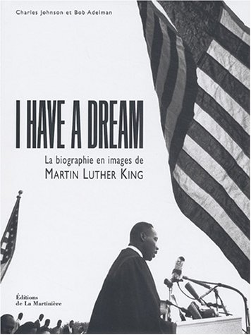 I Have a Dream : La Biographie en image de Martin Luther King