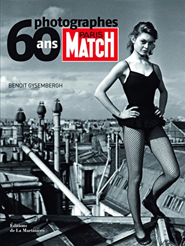 Paris Match 60 Ans, 60 Photographes