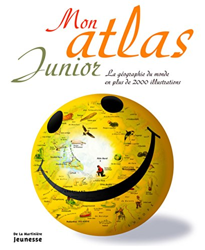 Mon atlas junior : La géographie du monde en plus de 2000 illustrations