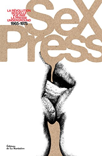 Sex Press : La révolution sexuelle vue par la presse underground