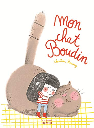 Mon chat Boudin / Christine Roussey.